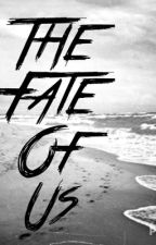 The Fate of Us (Niall Horan Fanfic) by x0_wonderwall_0x