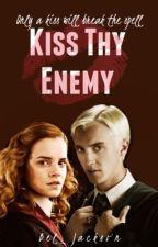 Kiss Thy Enemy (Dramione) by Bel_Jackson