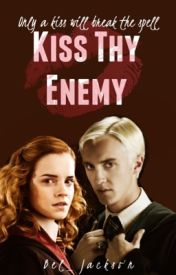 Kiss Thy Enemy (Dramione) by Bel_Jackson