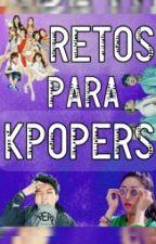 Retos para Kpopers ^▪^ by HyunJiBin14