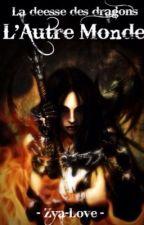 L'autre monde: La déesse des dragons by Zya-Love