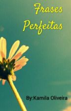Frases Perfeitas by Oliveira02