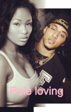 Pole loving ~A Kirko bangz love story by Fashionkilla