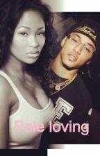 Pole loving ~A Kirko bangz love story by Fashionkilla