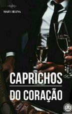 Caprichos Do Coração  by Meury_Lee