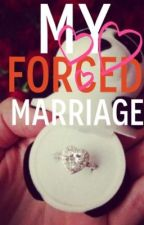 My Forced Marriage by AyshunChar