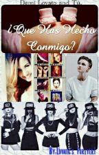 ¿Qué Has Hecho Conmigo? (Demi Lovato & Tú) by camrenlovato18