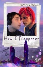 How I Disappear by ft-willzz