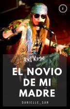 """""""El Novio De Mi Madre""""{Axl Rose} [EDITANDO] by Danielle_San"""