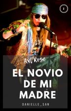 """""""El Novio De Mi Madre"""" {Axl Rose} [TERMINADA]  by Danielle_San"""