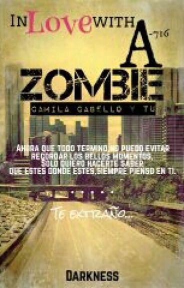 In love with A Zombie (Camila Cabello Y Tu)