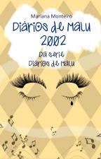 Diários de Malu - 2002 [AMOSTRA] by MariMonteiro1