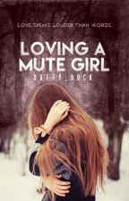 Loving a Mute Girl (On Hold) by daffy_duck