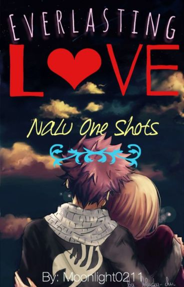 Everlasting Love NaLu One Shots