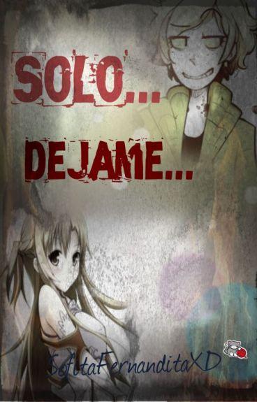 Solo...Dejame... (Bill Cipher X Tu)