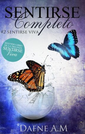 Sentirse Completo (#2 Sentirse Viva) by DafneAM