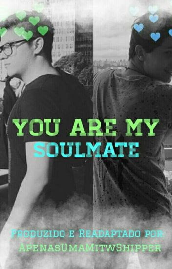 You Are My Soulmate || Mitw