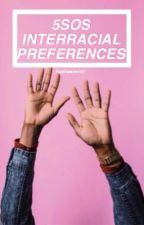 5SOS Interracial Preferences  by Yupthatsme101