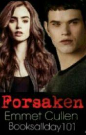 Forsaken ( Emmet Cullen love story) by books101allday