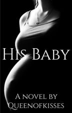 His Baby by QueenofKisses