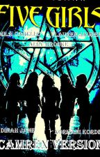Demônios. (5IVE GIRLS) ~CAMREN VERSION~ by Cabeyo27