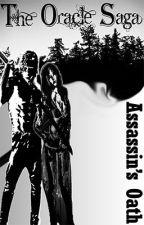 The Oracle Saga: Assassin's Oath by xXLoveEztrellaXx