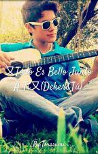 又Todo Es Bello Junto A Ti又(Deker&Tu) by Torasumii