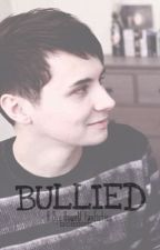 Bullied - A Dan Howell Fanfiction // COMPLETED by emotionalwreckphan