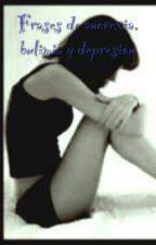 Frases de anorexia, bulimia y deprecion by Sol_Neko666