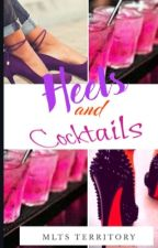 Heels and Cocktails (COMPLETED) by mlts2014