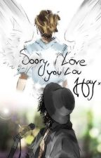 Sorry, i love you Lou. by Milouzeuh_Styles