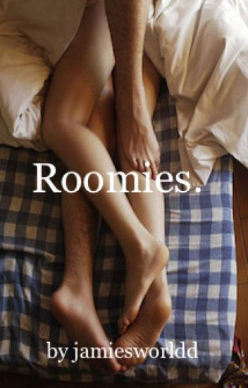 Roomies.
