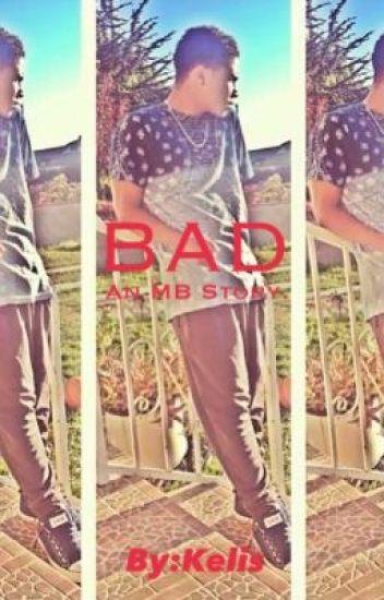 BAD ( a Mindless behavior story)
