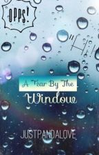 A Tear By The Window (Sequel To TBBTW) (BoyxBoy) by JustPandaLove
