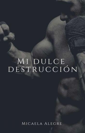Mi Dulce Destrucción ¡PRONTO EN FÍSICO!