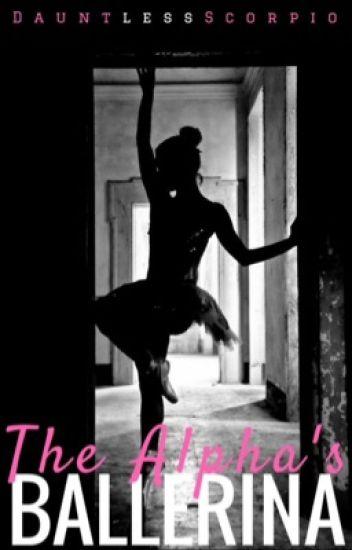 The Alpha's Ballerina (#Wattys2016)