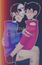 Banana Bus crew smut(slow updates) by happycutegem