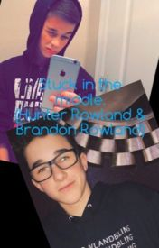 Stuck In The Middle. (Hunter Rowland & Brandon Rowland) by Micki2233