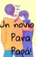 ¡Un novio para papá! by Tapioca0