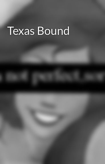 Texas Bound by reesescups