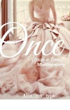 Once upon a time (Muslim story) by aint_my_type