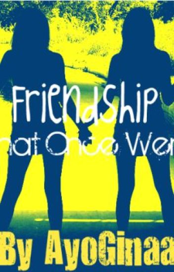 Friendship that once were