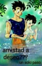 Amistad a Deseo?un solo paso (GohanxVidel) by S-Fujoshi