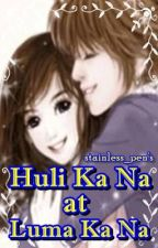 Huli ka na at Luma ka na (one-shot story) by stainless_pen