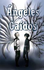 Ángeles Caídos [MikaYuu] by Lyshade