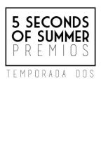 5 Seconds of Summer  ⇝ Temporada 2 by PremiosWFA