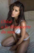 Chloé, a la découverte du sexe by louannlaberge