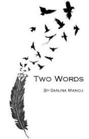 Two Words by SanjanaManoj