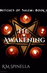 The Awakening  [Book 1] (Draft) by RM_Spinella