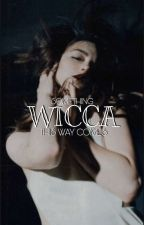 Something Wicca This Way Comes by snow_velez8